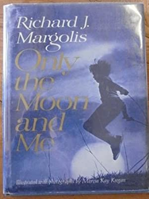 Only The Moon and Me. SIGNED by Marcia Keegan: Margolis, Richard with photos by Marcia Keegan.