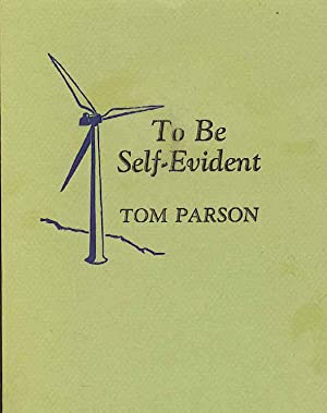 To Be Self-Evident : Sonnets after the American Revolution: Parson, Tom