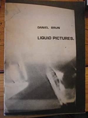 Liquid Pictures.: Brun, Daniel with foreward by Jack Henry Moore.