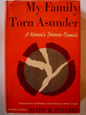 My Family Torn Asunder: A Woman's Intimate Chronicle.: Pollard, Ellen H