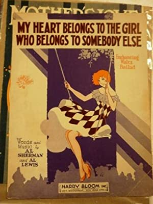 My Heart Belongs To The Girl Who Belongs to Somebody Else. Cover Illustrated Sheet Music art by ...