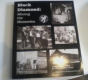 Black Diamond: Mining the Memories: Olson, Diane;Olson, Cory with Carl and Ann Steiert