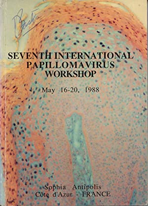 Seventh International Papilloma Virus Workshop (May 16 - 20, 1988): Antipolis, Sophia