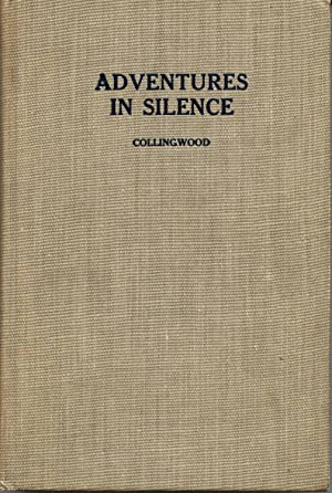 Adventures in Silence: Collingwood, Herbert W.