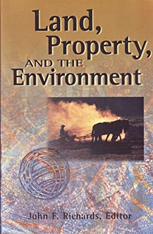 Land, Property, and the Environment: Richards, John F. (Editor)
