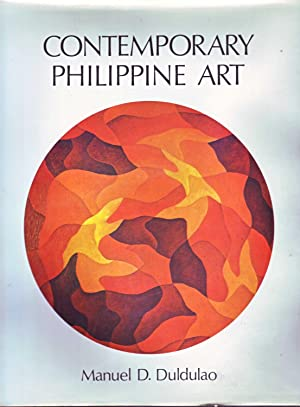 Contemporary Phillipine Art: From the Fifties to: Duldulao, Manuel D.