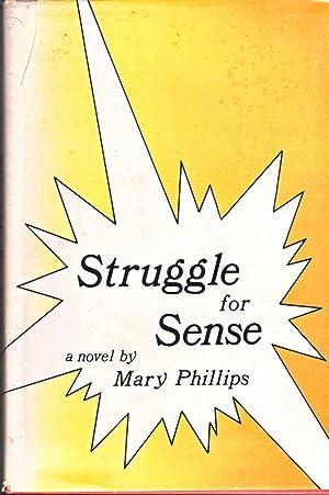 Struggle for Sense: Phillips, Mary