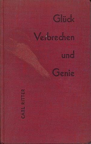 Glück, Verbrechen und Genie: Ritter, Carl