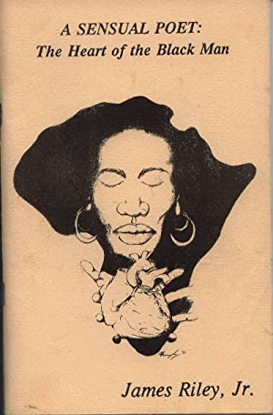 A Sensual Poet: The Heart of the Black Man: Riley, James Preston, Jr. (Nkosi Ato Diop)