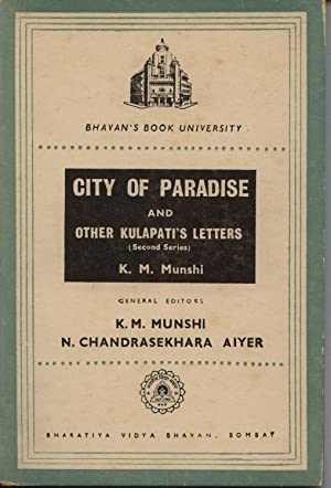 City of Paradise; And Other Kulapati's Letters (Second Series): Munshi, K. M.