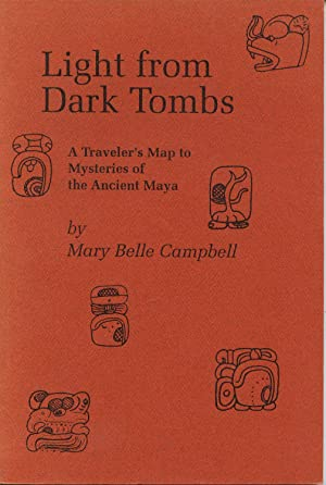 Light from Dark Tombs: A Traveler's Map: Campbell, Mary Belle
