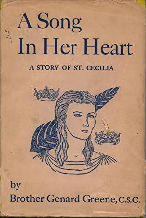 A Song in Her Heart: A Story of St. Cecilia: Greene, Brother Genard