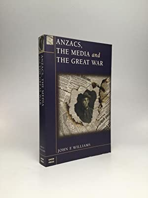 ANZACS, THE MEDIA AND THE GREAT WAR
