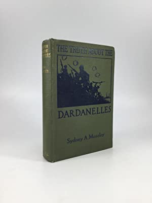 THE TRUTH ABOUT THE DARDANELLES