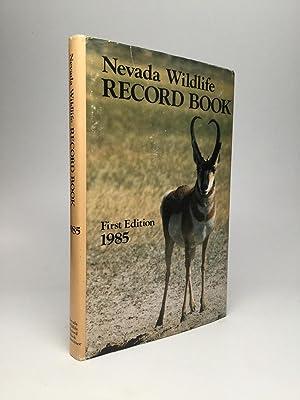 NEVADA WILDLIFE RECORD BOOK 1985: Nevada Wildlife Record