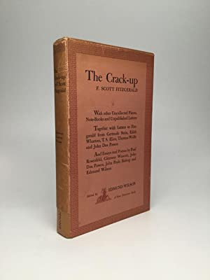 THE CRACK-UP, With other Uncollected Pieces, Note-Books: Fitzgerald, F. Scott