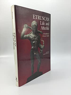 ETRUSCAN Life and Afterlife: A Handbook of Etruscan Studies