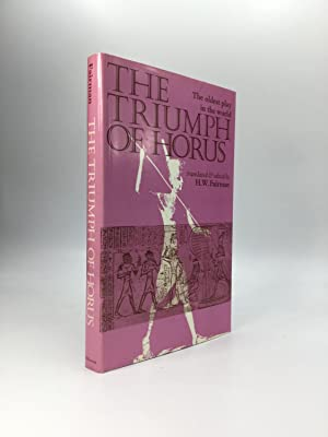 THE TRIUMPH OF HORUS: An Ancient Egyptian Sacred Drama