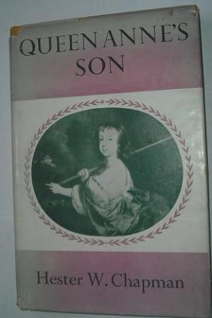 Queen Anne's Son: A Memoir of William: Chapman, Hester W.