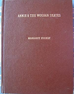 Annie and the Wooden Skates: a Story of Arlington in the 1840's: Friskey, Margaret