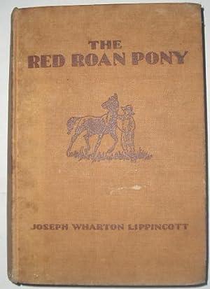 The Red Roan Pony: Lippincott, Joseph Wharton