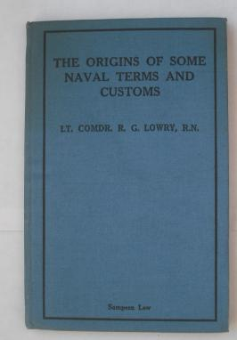 The Origins of Some Naval Terms and: Lowry, R.G.
