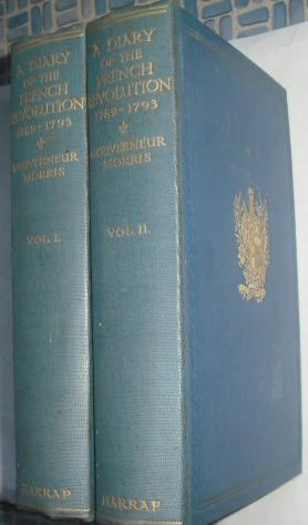 A Diary of the French Revolution (2 volumes): Morris, Gouverneur (edited by Beatrix Cary Davenport)