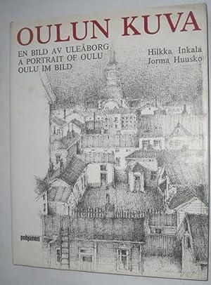 Oulun Kuva: En Bild Av Uleaborg =: Inkala, Hilkka;Huusko, Jorma