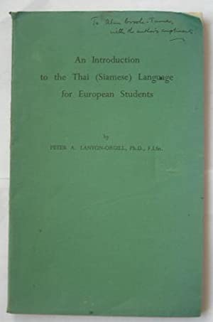 An Introduction to the Thai (Siamese) Language: Lanyon-Orgill, Peter A.