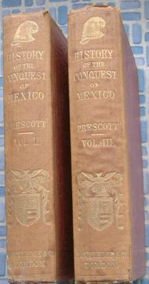 History of the Conquest of Mexico Volumes II and III: Prescott, William H.