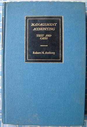 Management Accounting Text and Cases: Anthony, Robert N.