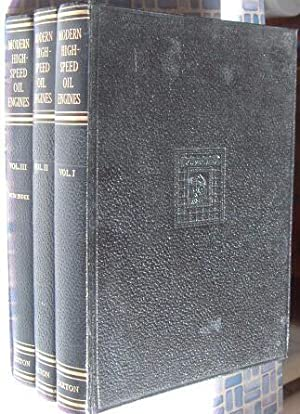 Modern High-Speed Oil Engines Volumes 1,2 and: Chapman, C.W.