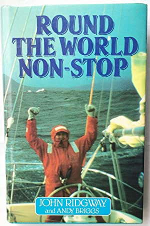 Round the World Non-stop: Ridgway, John; Briggs,