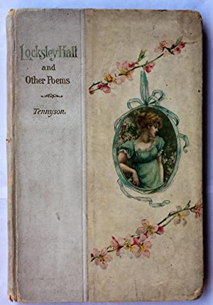 Locksley Hall and Other Poems: Tennyson, Alfred Lord