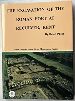 The Excavation of the Roman Fort at: Philp, Brian