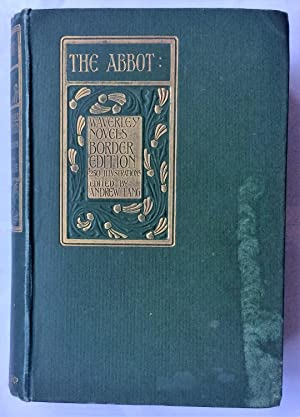 The Abbot (Volume XI of the Border: Scott, Sir Walter