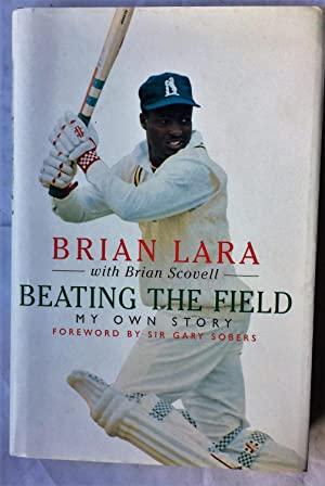 Beating the Field: My Own Story: Lara, Brian; Scovell,