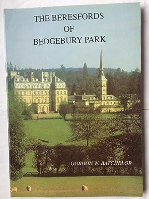 The Beresfords of Bedgebury Park, and Life: Batchelor, Gordon W,