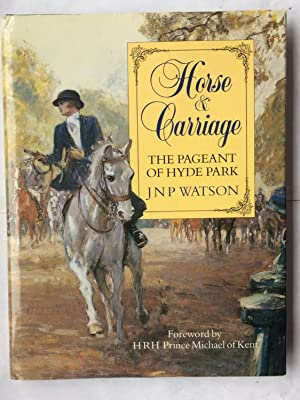 Horse and Carriage: The Pageant of Hyde: Watson, J.N.P.