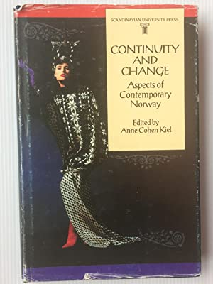 Continuity and Change: Aspects of Contemporary Norway: Kiel, Anne Cohen