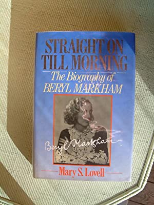Straight On Till Morning: The Biography of: Lovell, Mary S.