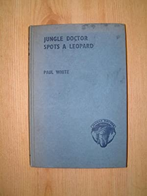 Jungle Doctor Spots a Leopard: White, Paul