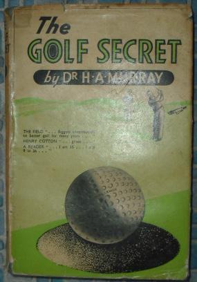 The Golf Secret: Murray, H.A.