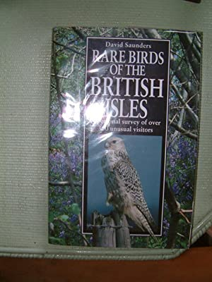 Rare Birds of the British Isles: A Personal Survey of Over 300 Unusual Visitors
