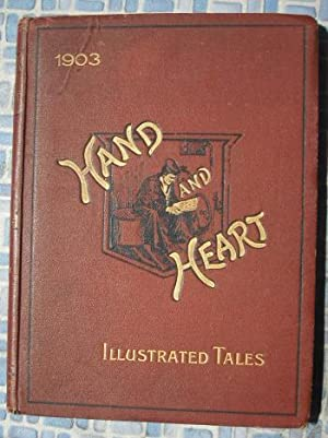 Hand and Heart Illustrated Tales 1903: Bullock, H.Somerset (editor)
