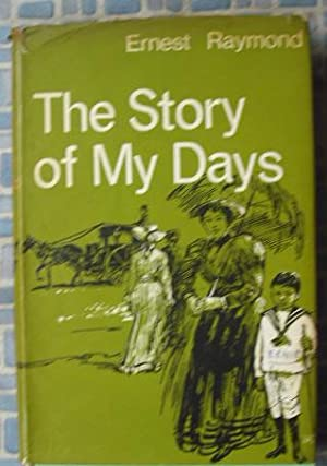 The Story of My Days:an Autobiography 1888-1922: Raymond, Ernest