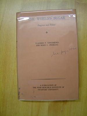 The World's Sugar: Progress and Policy: Timoshenko, Vladimir; Swerling, Boris C.