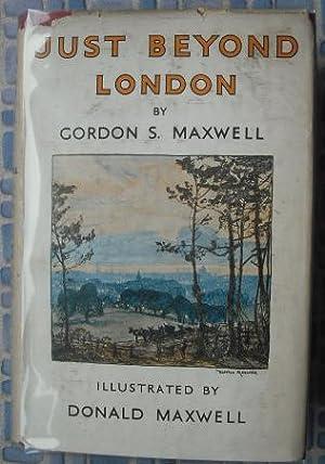 Just Beyond London: Maxwell, Gordon S.