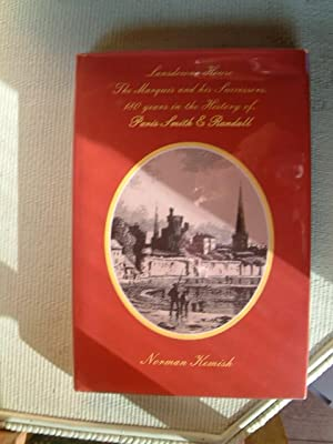 Lansdowne House, The Marquis and His Successors.: Kemish, Norman