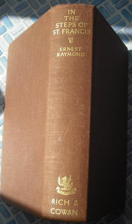 In the Steps of St. Francis: Raymond, Ernest